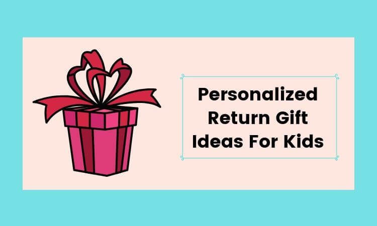 Six awesome personalized return gift ideas for kids on your child's birthday